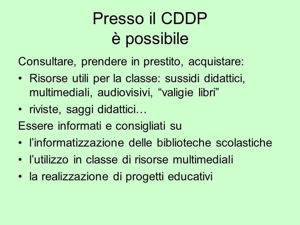 Presso il CDDP è possibile Consultare, prendere in prestito, acquistare: Risorse utili per la classe: sussidi didattici, multimediali, audiovisivi, va