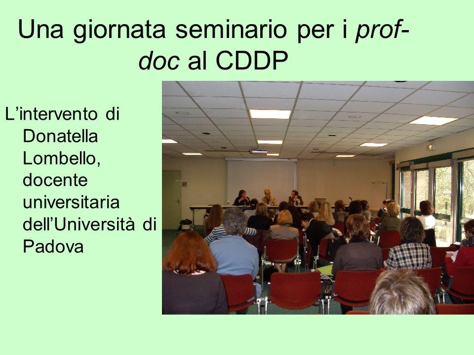 Una giornata seminario per i prof- doc al CDDP Lintervento di Donatella Lombello, docente universitaria dellUniversità di Padova