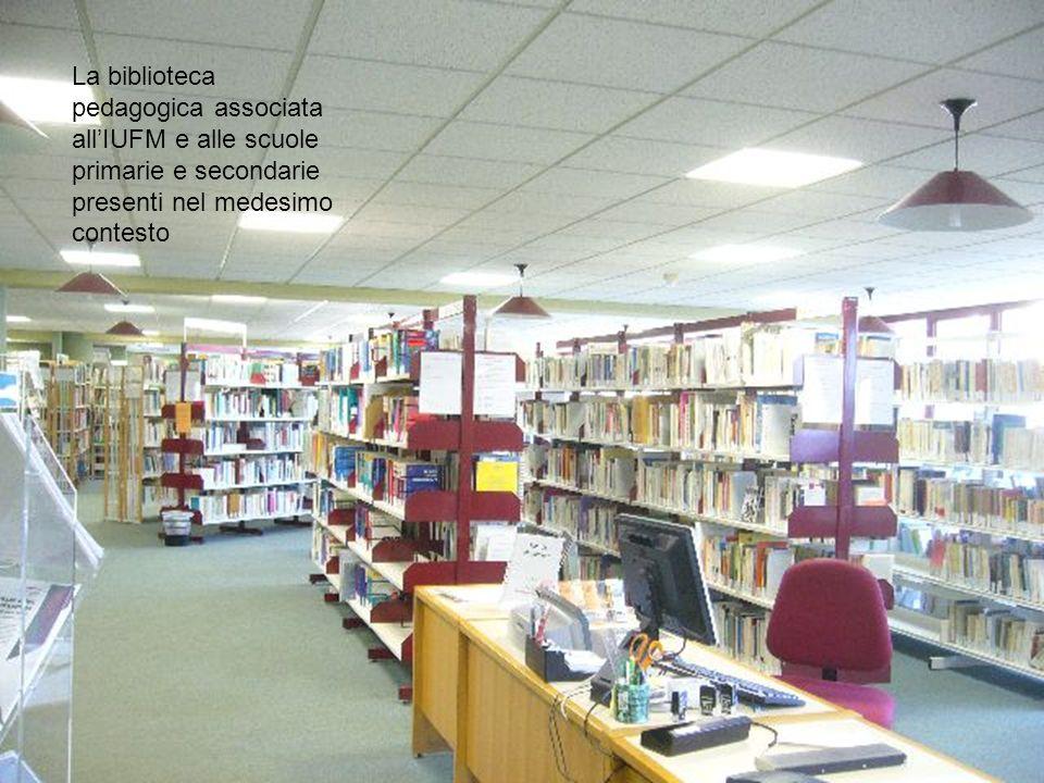 La biblioteca pedagogica associata allIUFM e alle scuole primarie e secondarie presenti nel medesimo contesto