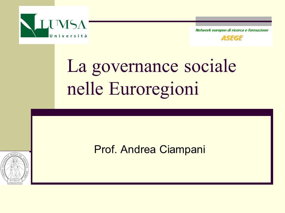 La governance sociale nelle Euroregioni Prof. Andrea Ciampani