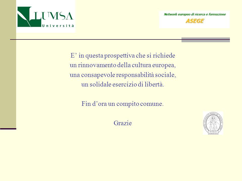 Corso di Laurea in Scienze Politiche e Internazionali E in questa prospettiva che si richiede un rinnovamento della cultura europea, una consapevole r