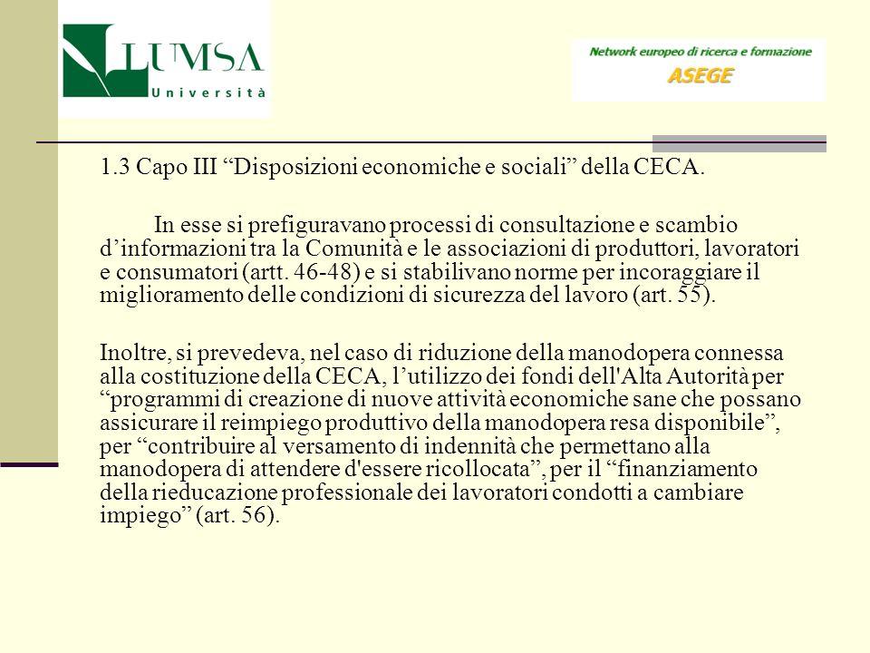 1.3 Capo III Disposizioni economiche e sociali della CECA. In esse si prefiguravano processi di consultazione e scambio dinformazioni tra la Comunità