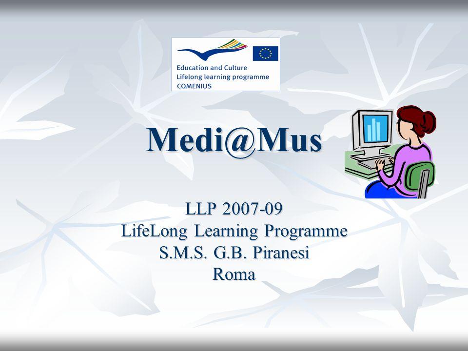 Medi@Mus LLP 2007-09 LifeLong Learning Programme S.M.S. G.B. Piranesi Roma