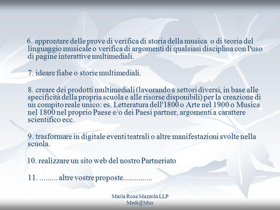 Maria Rosa Mazzola LLP Medi@Mus 6. approntare delle prove di verifica di storia della musica o di teoria del linguaggio musicale o verifica di argomen