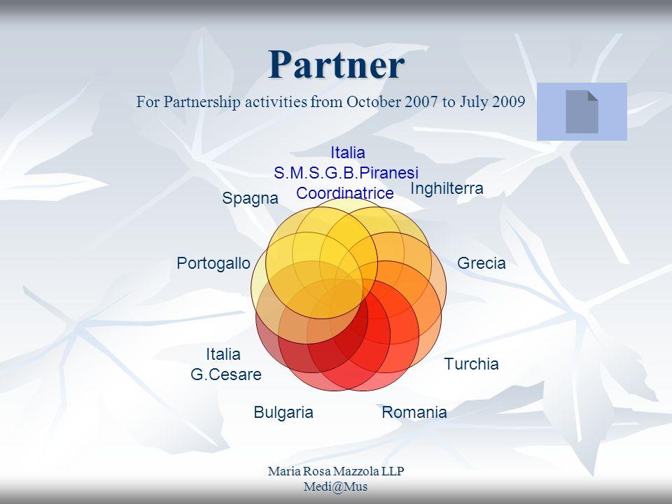 Maria Rosa Mazzola LLP Medi@Mus Partner Italia S.M.S.G.B.Piranesi Coordinatrice Inghilterra Grecia TurchiaRomania Bulgaria Italia G.Cesare For Partner