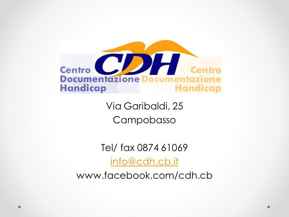 Via Garibaldi, 25 Campobasso Tel/ fax 0874 61069 info@cdh.cb.it www.facebook.com/cdh.cb
