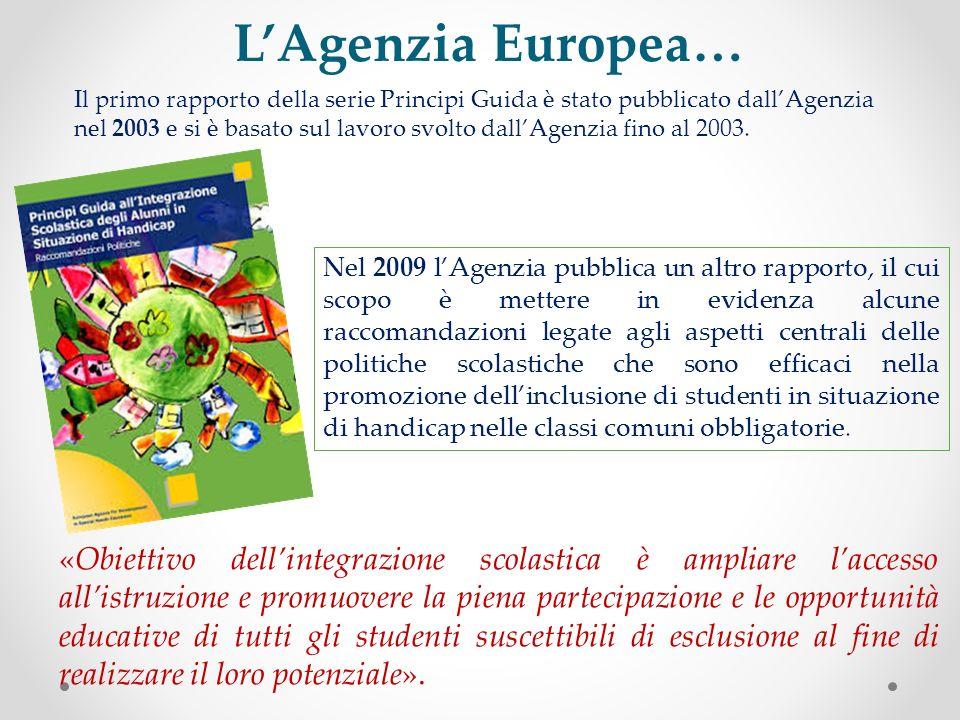 LAgenzia Europea… Nel 2009 lAgenzia pubblica un altro rapporto, il cui scopo è mettere in evidenza alcune raccomandazioni legate agli aspetti centrali