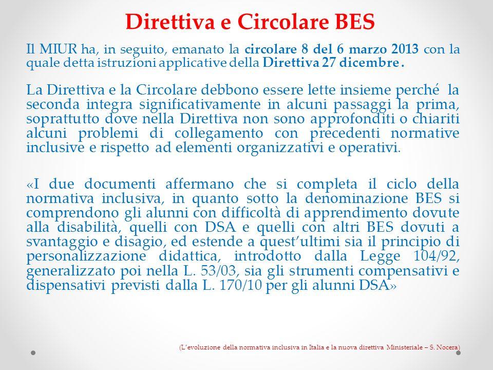 Direttiva e Circolare BES Il MIUR ha, in seguito, emanato la circolare 8 del 6 marzo 2013 con la quale detta istruzioni applicative della Direttiva 27
