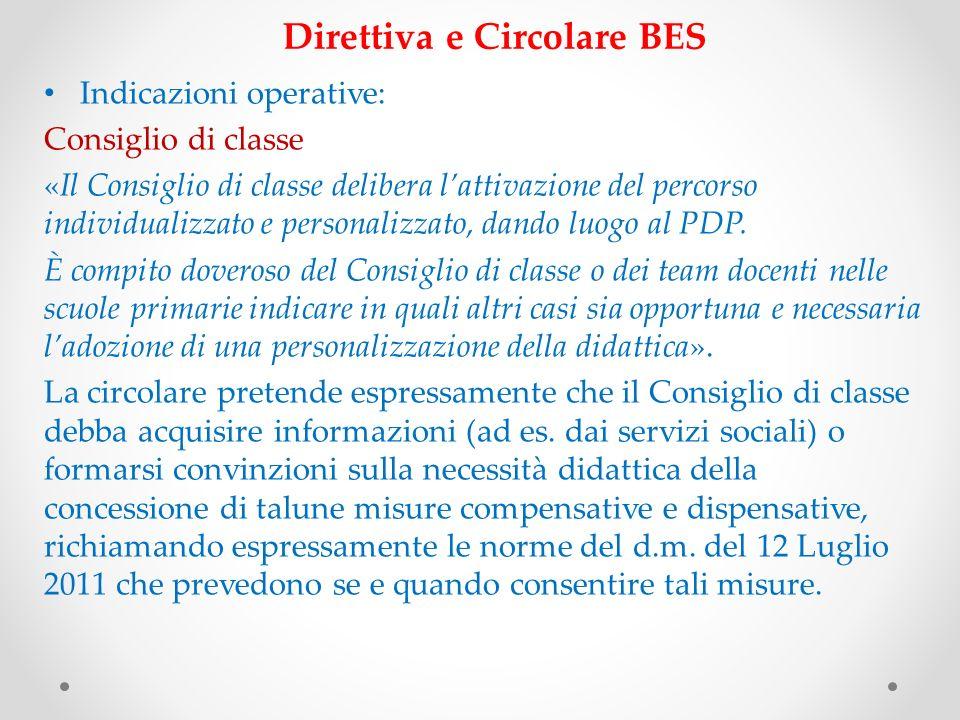 Direttiva e Circolare BES Indicazioni operative: Consiglio di classe «Il Consiglio di classe delibera lattivazione del percorso individualizzato e per