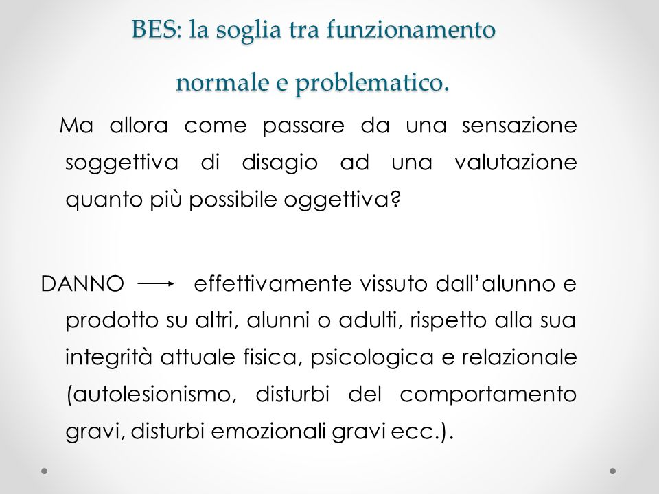 BES: la soglia tra funzionamento normale e problematico. Ma allora come passare da una sensazione soggettiva di disagio ad una valutazione quanto più