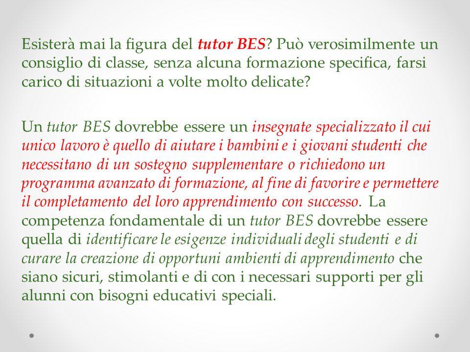 Esisterà mai la figura del tutor BES? Può verosimilmente un consiglio di classe, senza alcuna formazione specifica, farsi carico di situazioni a volte