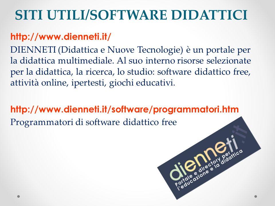 SITI UTILI/SOFTWARE DIDATTICI http://www.dienneti.it/ DIENNETI (Didattica e Nuove Tecnologie) è un portale per la didattica multimediale. Al suo inter