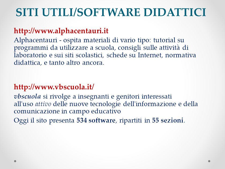 SITI UTILI/SOFTWARE DIDATTICI http://www.alphacentauri.it Alphacentauri - ospita materiali di vario tipo: tutorial su programmi da utilizzare a scuola