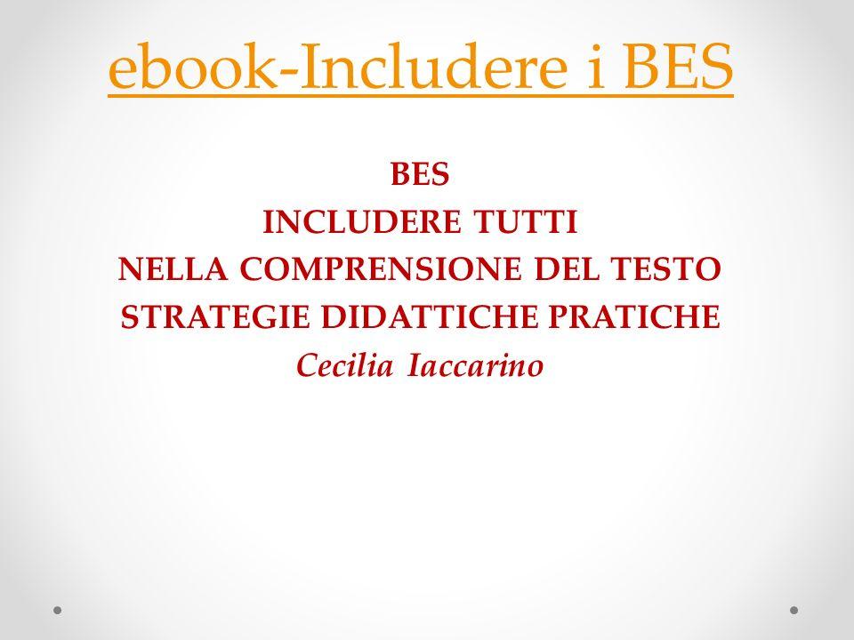 ebook-Includere i BES BES INCLUDERE TUTTI NELLA COMPRENSIONE DEL TESTO STRATEGIE DIDATTICHE PRATICHE Cecilia Iaccarino