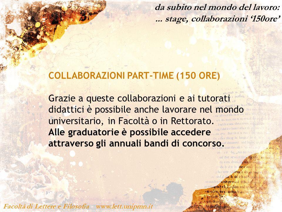 da subito nel mondo del lavoro:... stage, collaborazioni 150ore Facoltà di Lettere e Filosofia www.lett.unipmn.it COLLABORAZIONI PART-TIME (150 ORE) G
