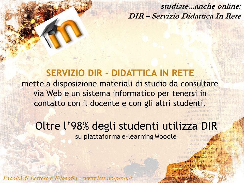 Facoltà di Lettere e Filosofia www.lett.unipmn.it SERVIZIO DIR - DIDATTICA IN RETE mette a disposizione materiali di studio da consultare via Web e un