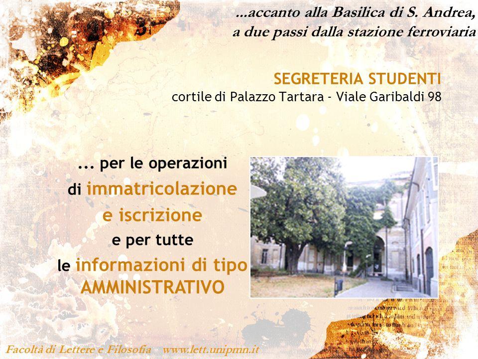 ...accanto alla Basilica di S. Andrea, a due passi dalla stazione ferroviaria Facoltà di Lettere e Filosofia www.lett.unipmn.it SEGRETERIA STUDENTI co