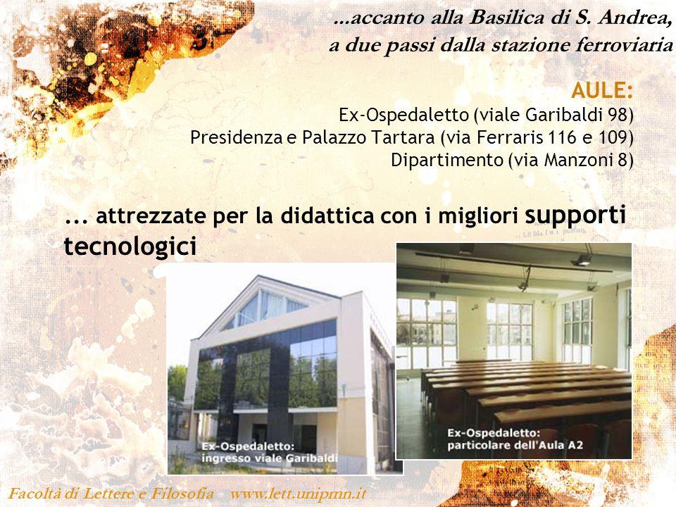 ...accanto alla Basilica di S. Andrea, a due passi dalla stazione ferroviaria Facoltà di Lettere e Filosofia www.lett.unipmn.it AULE: Ex-Ospedaletto (
