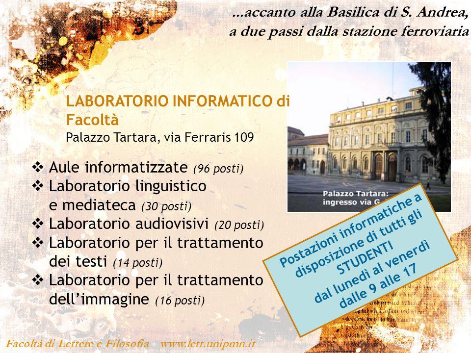 ...accanto alla Basilica di S. Andrea, a due passi dalla stazione ferroviaria Facoltà di Lettere e Filosofia www.lett.unipmn.it LABORATORIO INFORMATIC