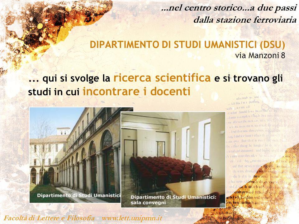 ...nel centro storico...a due passi dalla stazione ferroviaria Facoltà di Lettere e Filosofia www.lett.unipmn.it DIPARTIMENTO DI STUDI UMANISTICI (DSU