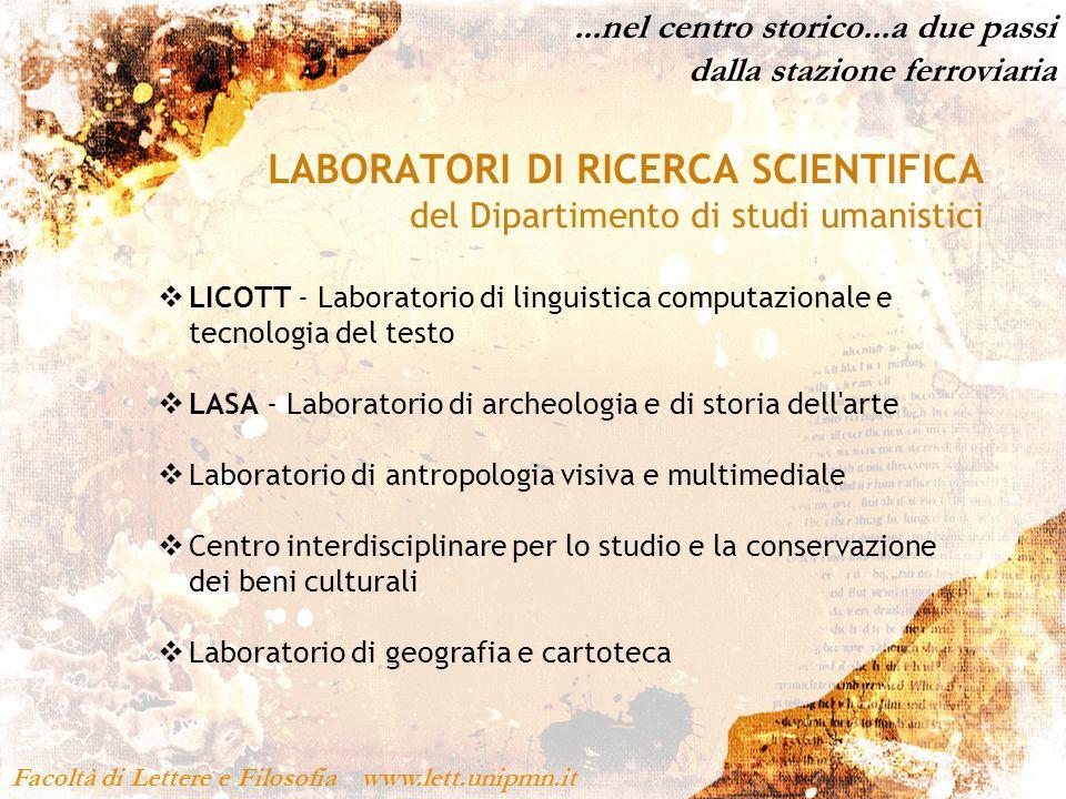 Facoltà di Lettere e Filosofia www.lett.unipmn.it LABORATORI DI RICERCA SCIENTIFICA del Dipartimento di studi umanistici LICOTT - Laboratorio di lingu