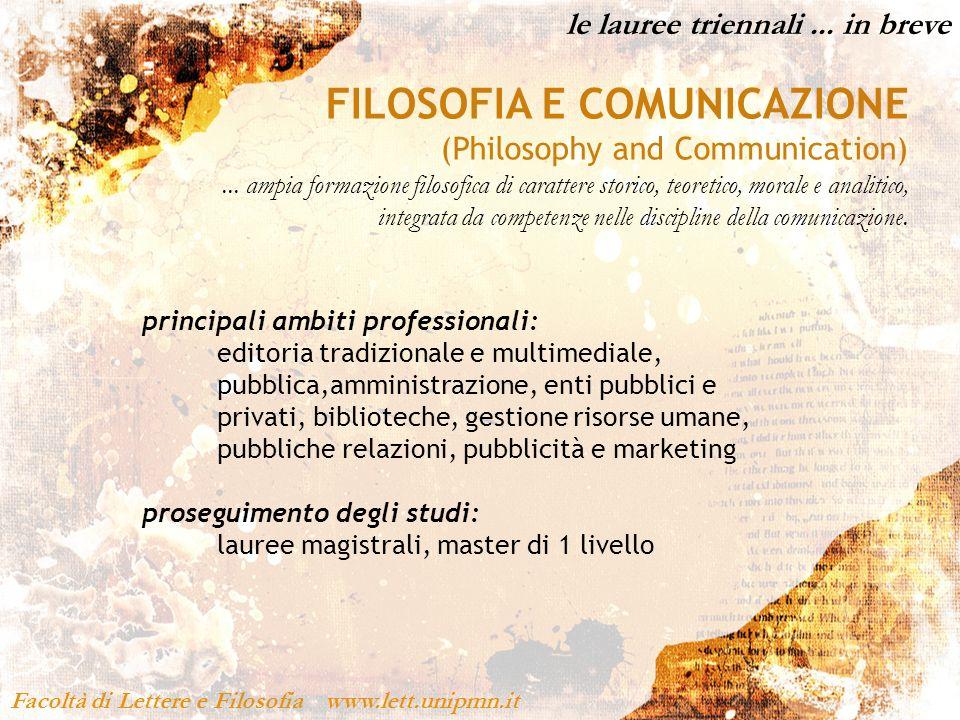 le lauree triennali... in breve Facoltà di Lettere e Filosofia www.lett.unipmn.it principali ambiti professionali: editoria tradizionale e multimedial