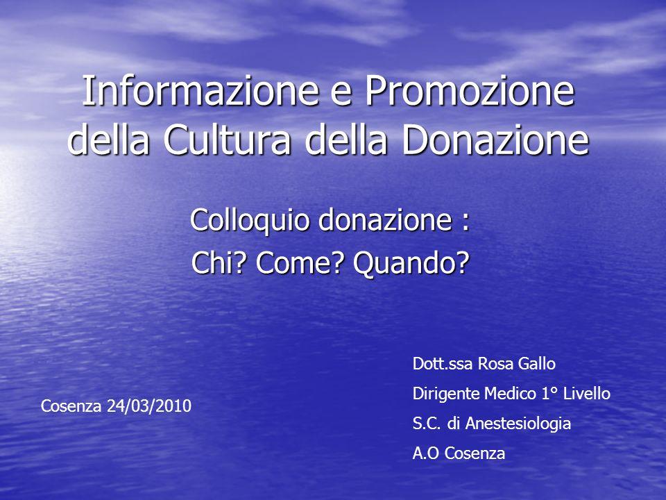 Informazione e Promozione della Cultura della Donazione Colloquio donazione : Chi.