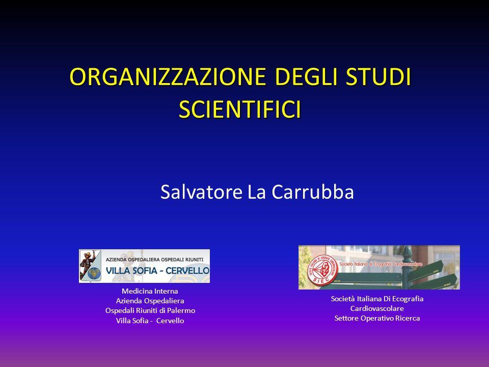 ORGANIZZAZIONE DEGLI STUDI SCIENTIFICI Salvatore La Carrubba Medicina Interna Azienda Ospedaliera Ospedali Riuniti di Palermo Villa Sofia - Cervello S