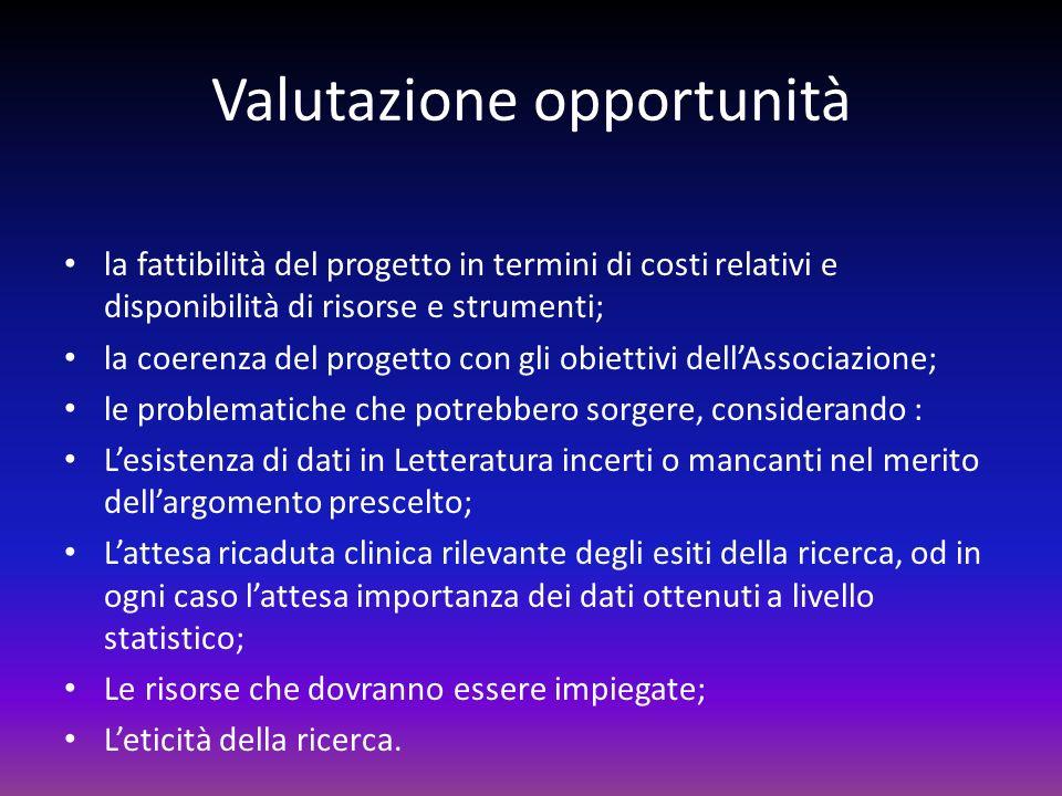 Valutazione opportunità la fattibilità del progetto in termini di costi relativi e disponibilità di risorse e strumenti; la coerenza del progetto con
