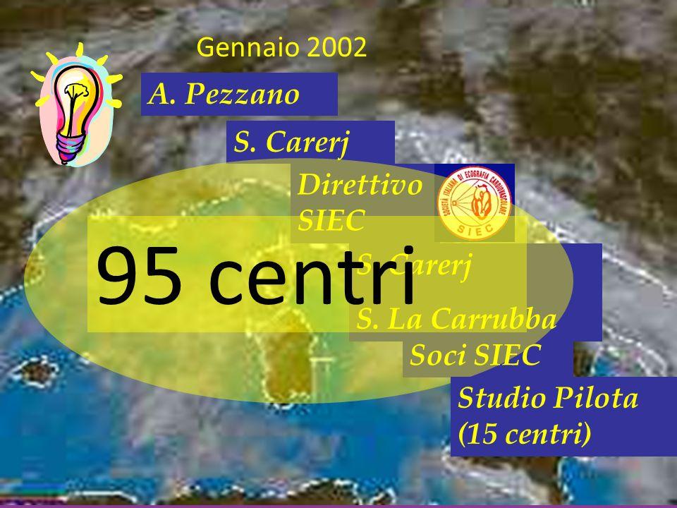 A. Pezzano S. Carerj S. La Carrubba Gennaio 2002 Soci SIEC Direttivo SIEC 95 centri Studio Pilota (15 centri)