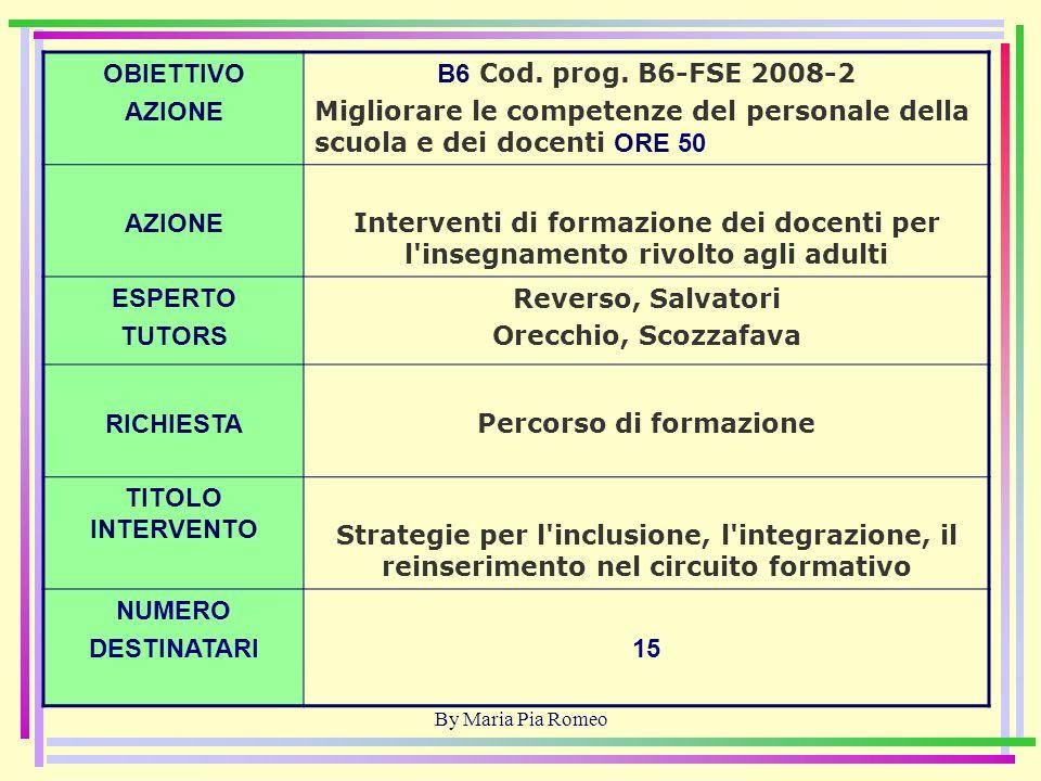 By Maria Pia Romeo OBIETTIVO AZIONE B6 Cod. prog.