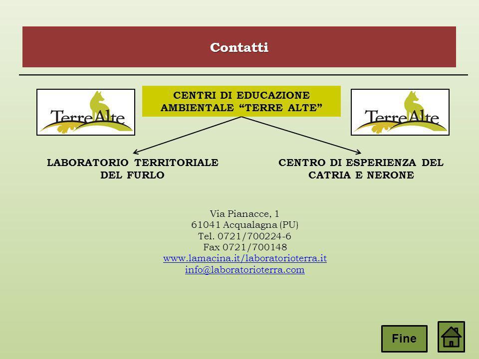 LABORATORIO TERRITORIALE DEL FURLO CENTRO DI ESPERIENZA DEL CATRIA E NERONE Via Pianacce, 1 61041 Acqualagna (PU) Tel. 0721/700224-6 Fax 0721/700148 w