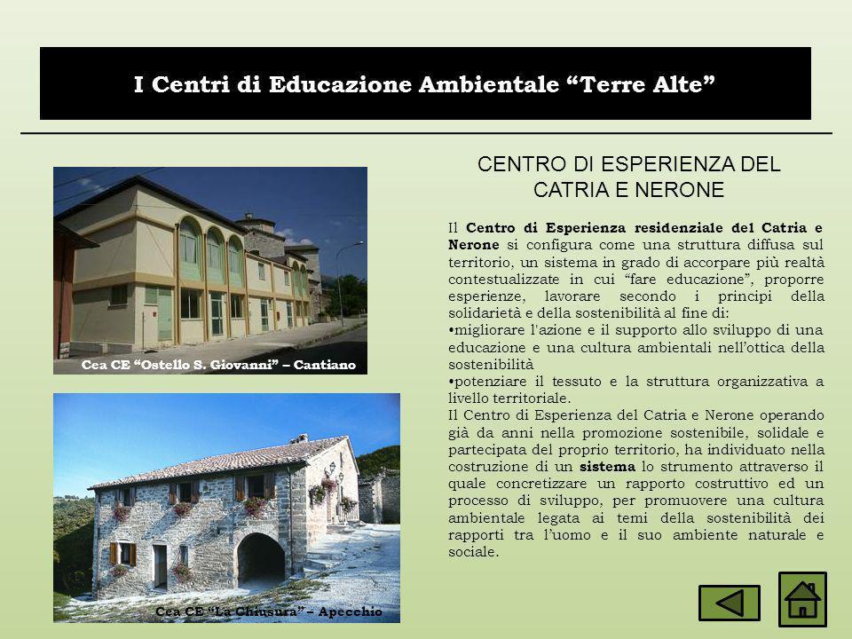 CENTRO DI ESPERIENZA DEL CATRIA E NERONE Il Centro di Esperienza residenziale del Catria e Nerone si configura come una struttura diffusa sul territor