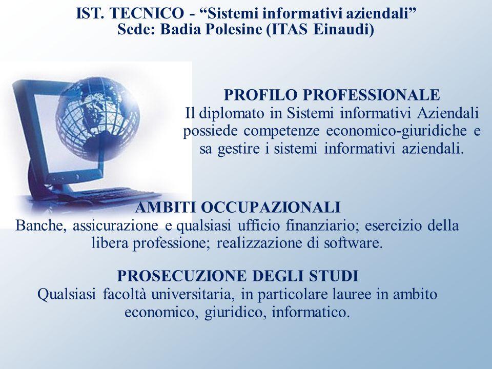 AMBITI OCCUPAZIONALI Banche, assicurazione e qualsiasi ufficio finanziario; esercizio della libera professione; realizzazione di software. PROSECUZION