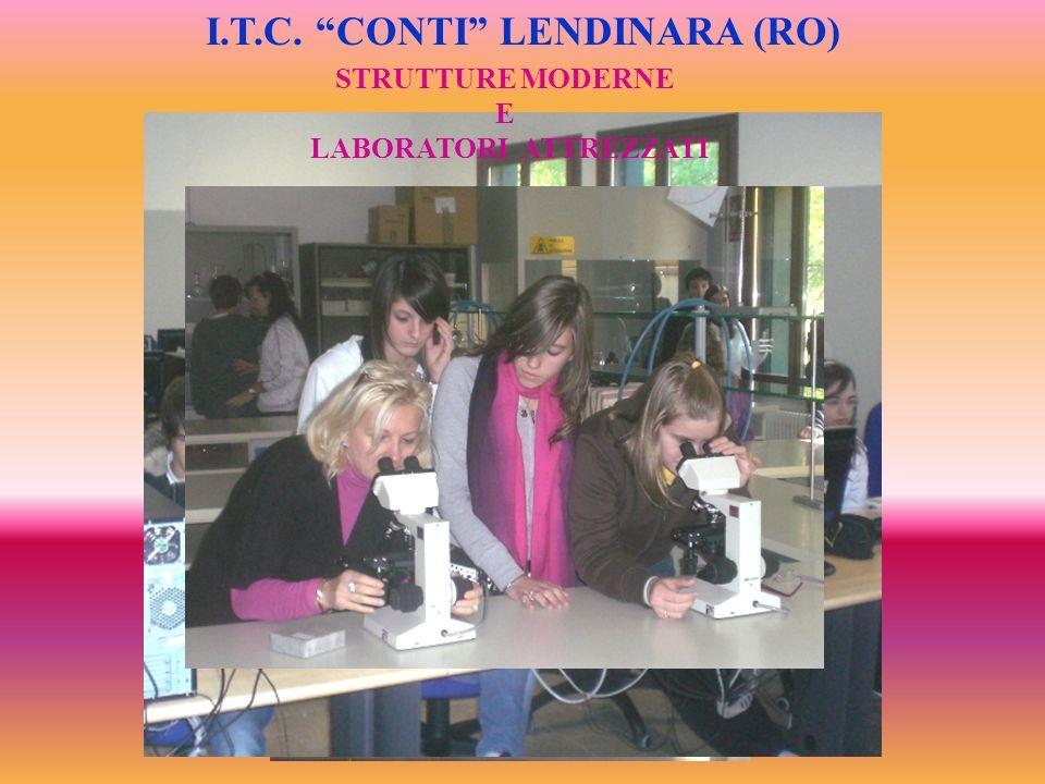 STRUTTURE MODERNE E LABORATORI ATTREZZATI I.T.C. CONTI LENDINARA (RO)