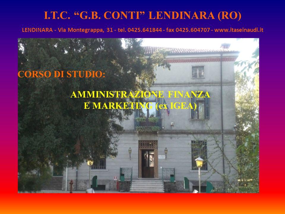 I.T.C. G.B. CONTI LENDINARA (RO) CORSO DI STUDIO: LENDINARA - Via Montegrappa, 31 - tel. 0425.641844 - fax 0425.604707 - www.itaseinaudi.it AMMINISTRA