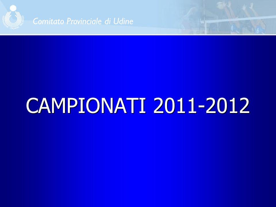 CAMPIONATI 2011-2012 Comitato Provinciale di Udine