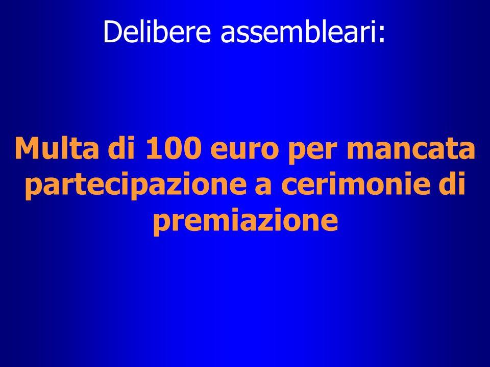 Delibere assembleari: Multa di 100 euro per mancata partecipazione a cerimonie di premiazione