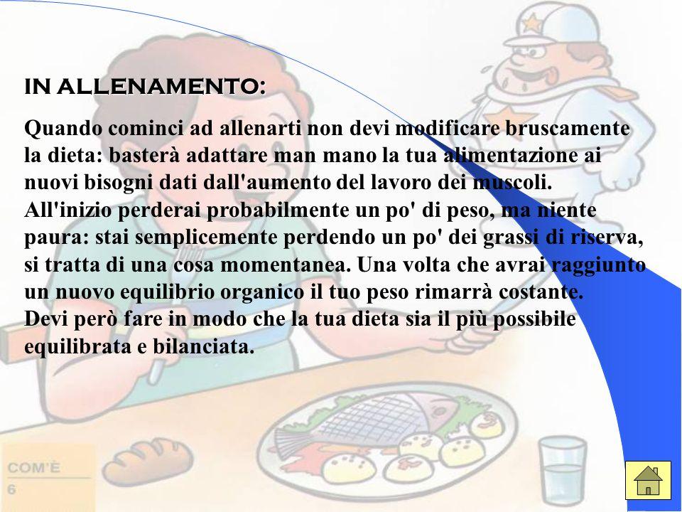 COSA TENERE SEMPRE PRESENTE: La dieta fornisce, attraverso gli alimenti, le molecole utili per svolgere fisiologiche, promuove un incremento della mas