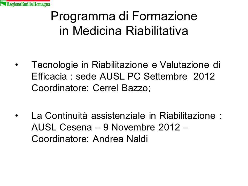 Programma di Formazione in Medicina Riabilitativa Tecnologie in Riabilitazione e Valutazione di Efficacia : sede AUSL PC Settembre 2012 Coordinatore: