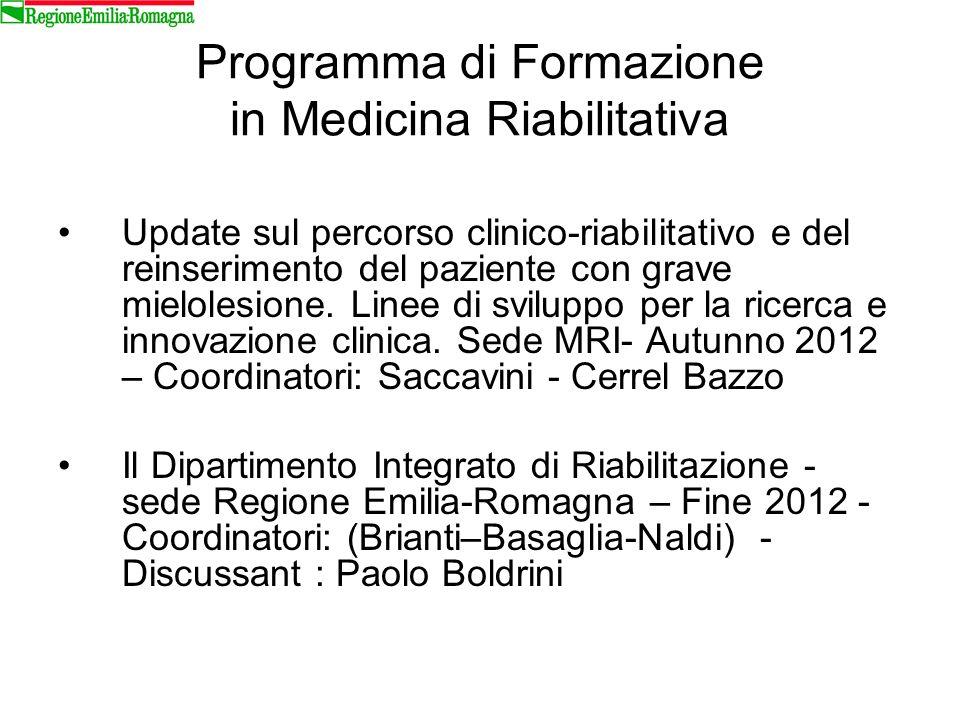 Programma di Formazione in Medicina Riabilitativa Update sul percorso clinico-riabilitativo e del reinserimento del paziente con grave mielolesione. L