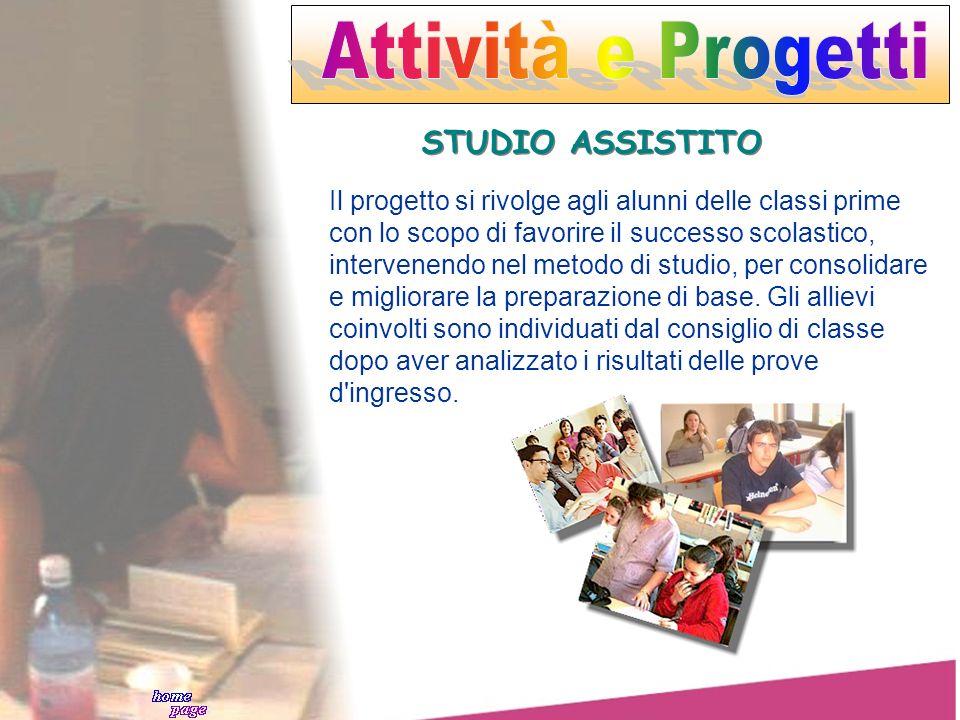 STUDIO ASSISTITO Il progetto si rivolge agli alunni delle classi prime con lo scopo di favorire il successo scolastico, intervenendo nel metodo di stu