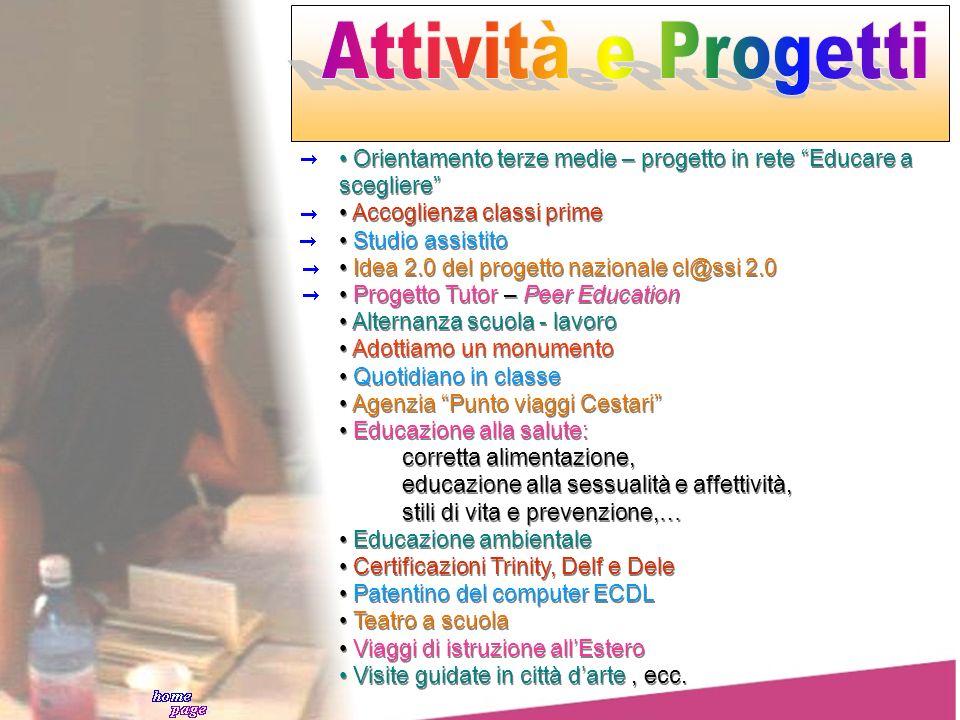 Orientamento terze medie – progetto in rete Educare a scegliere Accoglienza classi prime Studio assistito Idea 2.0 del progetto nazionale cl@ssi 2.0 P