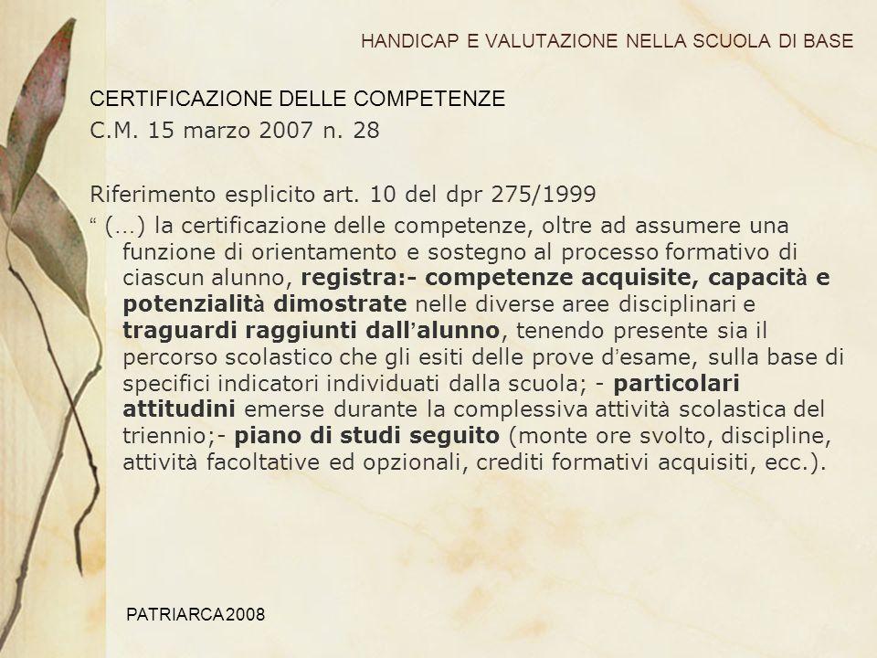 PATRIARCA 2008 HANDICAP E VALUTAZIONE NELLA SCUOLA DI BASE CERTIFICAZIONE DELLE COMPETENZE C.M.
