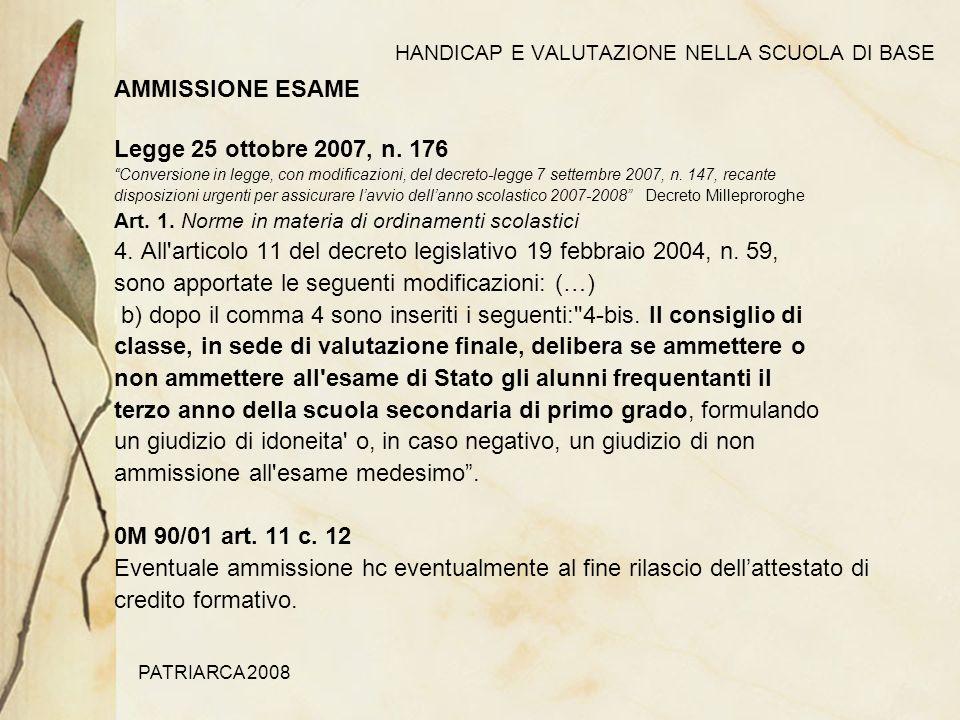 PATRIARCA 2008 HANDICAP E VALUTAZIONE NELLA SCUOLA DI BASE AMMISSIONE ESAME Legge 25 ottobre 2007, n.