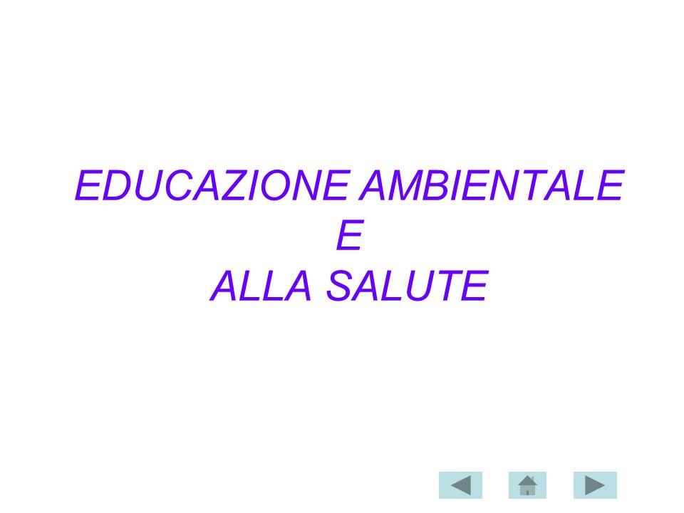 EDUCAZIONE AMBIENTALE E ALLA SALUTE