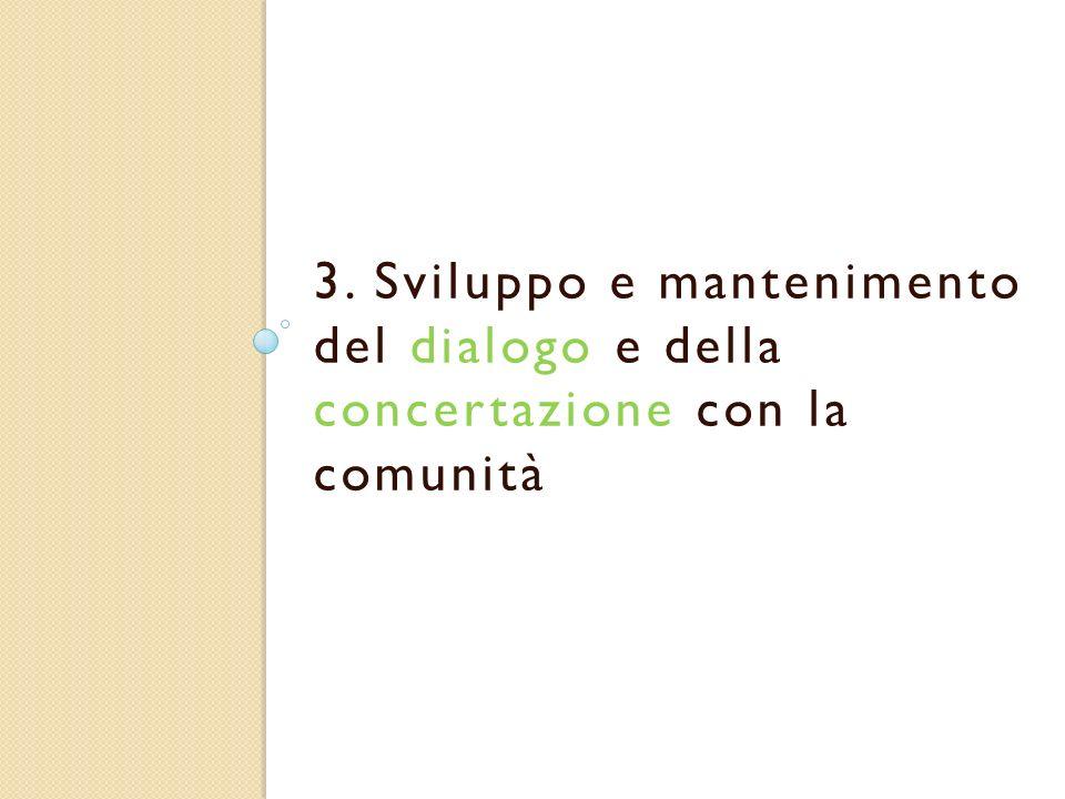 3. Sviluppo e mantenimento del dialogo e della concertazione con la comunità