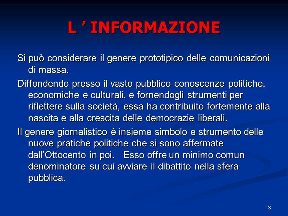 24 La notizia Niente tradimenti Sono le cosiddette notizie di servizio.