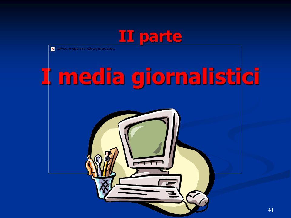 41 II parte I media giornalistici