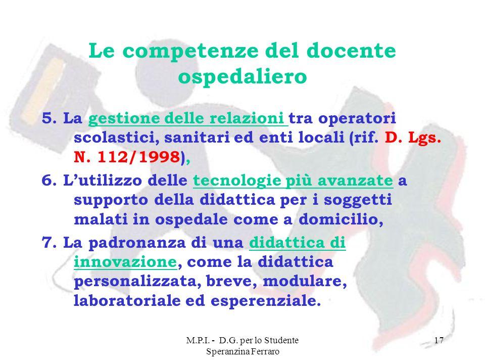 M.P.I. - D.G. per lo Studente Speranzina Ferraro 17 Le competenze del docente ospedaliero 5. La gestione delle relazioni tra operatori scolastici, san